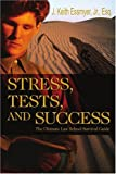 Stress, Tests, and Success, J. Essmyer, Jr., 0595348386