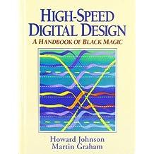 High Speed Digital Design: A Handbook of Black Magic