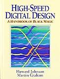 High-Speed Digital Design: A Handbook of Black Magic
