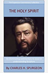 Spurgeon's Teaching On The Holy Spirit: The Expansive Commentary Collection Kindle Edition