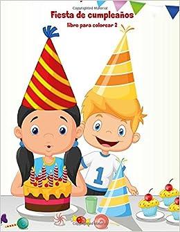 Fiesta de cumpleaños libro para colorear 2 (Volume 2 ...