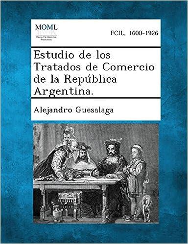 Book Estudio de Los Tratados de Comercio de La Republica Argentina.