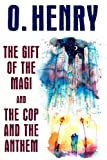 The Gift of the Magi and The Cop and the Anthem