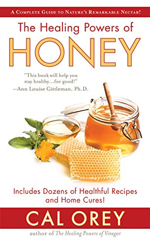 The Healing Powers of Honey (Healing Powers Series) by Cal Orey