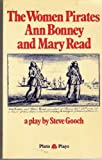 The Woman Pirates, Anne Bonney and Mary Read, Steve Gooch, 0904383865