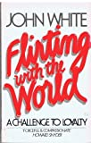 Flirting with the World, John White, 0877881561