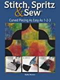 60 machine quilting patterns - Stitch Spritz & Sew: Curved Piecing As Easy As 1-2-3