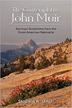 The Contemplative John Muir by Stephen Hatch (2012-01-30)