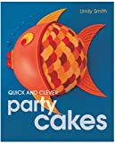 Quick and Clever Party Cakes, Lindy Smith, 185391830X