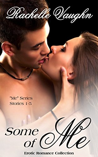 Some Of Me Erotic Romance Short Story Bundle Me Series 1 5