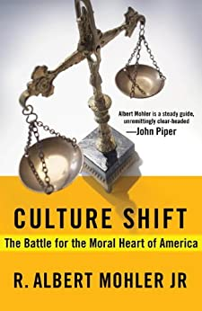 Culture Shift: The Battle for the Moral Heart of America by [Mohler, R. Albert]