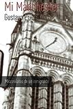 img - for Mi Manchester: Microrelatos de un inmigrante (Spanish Edition) book / textbook / text book