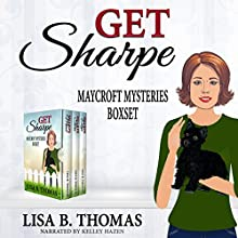 Get Sharpe: Maycroft Mystery Series Box Set: Books 2-4 Audiobook by Lisa B. Thomas Narrated by Kelley Hazen Storyteller Productions