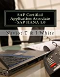 SAP Certified Application Associate - SAP HANA 1. 0, Navjot T and J. White, 1482566281