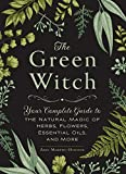 Image of The Green Witch: Your Complete Guide to the Natural Magic of Herbs, Flowers, Essential Oils, and More