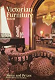 Victorian Furniture Styles and Prices Book III (Victorian Furniture Styles & Prices)
