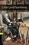 Oxford Bookworms Library: Little Lord Fauntleroy: Level 1: 400-Word Vocabulary (Oxford Bookworms Library, Stagel 1) by Jennifer Basset (2009-11-23)