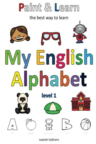 Read Online Paint & Learn: My English alphabet (level 1) PDF