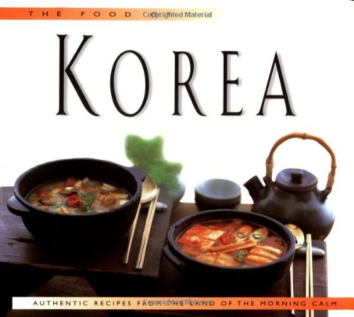 The Food of Korea: Authentic Recipes from the Land of the Morning Calm by David Clive Price