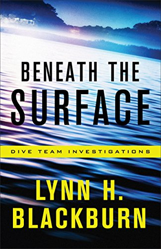 Beneath the Surface (Dive Team Investigations Book #1) by [Blackburn, Lynn H.]