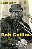 I Remember Bob Collins