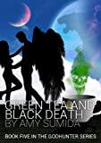 Green Tea and Black Death (Book 5 in The Godhunter Series)