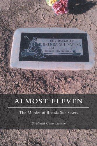 Almost Eleven:  The Murder of Brenda Sue Sayers