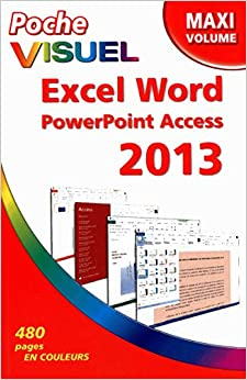Poche Visuel Excel Word PowerPoint Access 2013, Maxi Volume