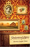Understood Betsy, Dorothy Canfield Fisher, 1591668646