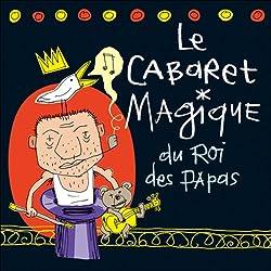 Le cabaret magique du roi des papas