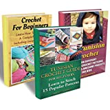 Crochet For Beginners BOX SET 3 in 1.  A Complete Guide Including Unique Patters + Tunisian Crochet For Beginners + 15 DIY Awesome Projects For Kids: (Crochet, ... tunisian crochet, crochet for babies)