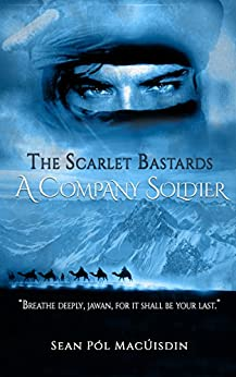 The Scarlet Bastards: A Company Soldier by [MacUisdin, Sean]