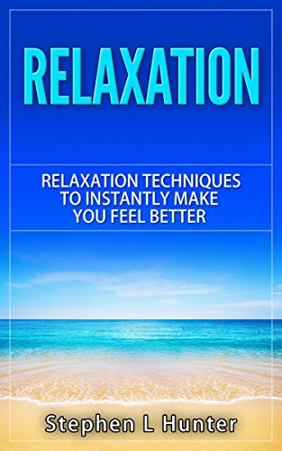 amazon com relaxation relaxation techniques to instantly make you
