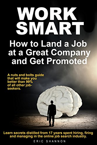 WORK SMART - How to Land a Job at a Great Company and Get Promoted