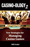 Casino-ology 2: New Strategies for Managing Casino Games