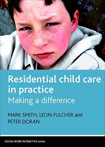 (Residential child care in practice (Social Work in Practice))