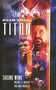 Taking Wing (Star Trek: Titan Book 1) by [Martin, Michael A., Mangels, Andy]