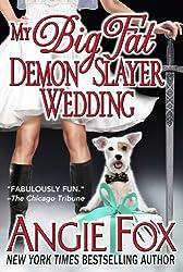 My Big Fat Demon Slayer Wedding (Biker Witches Series, Book 5) (Biker Witches Mystery) (English Edition)