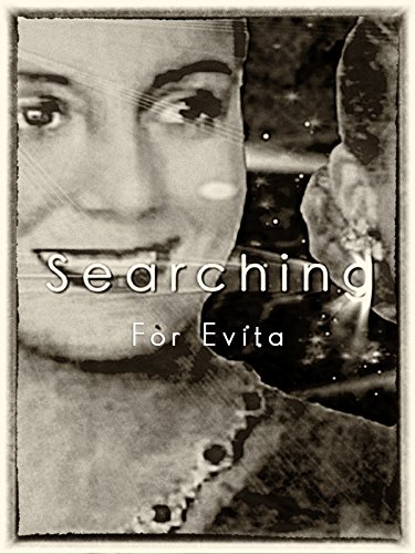 Searching For Evita (Don T Cry For Me Argentina Evita Peron)