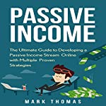 Passive Income: The Proven 10 Methods to Make over 10k a Month in 90 Days | Mark Thomas