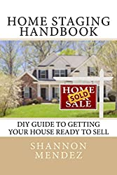 Home Staging Handbook: DIY Guide to Getting Your House Ready to Sell