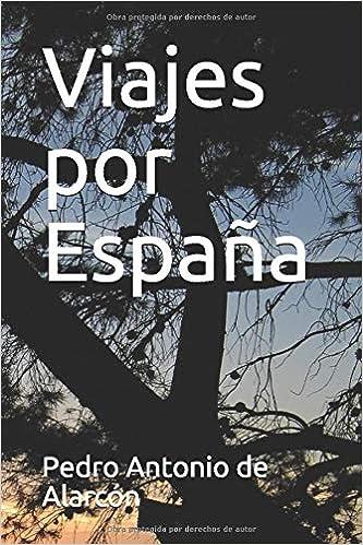 Viajes por España: Amazon.es: de Alarcón, Pedro Antonio: Libros