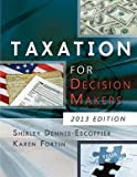 img - for TAXATION FOR DECISION MAKERS 2013 ED. book / textbook / text book