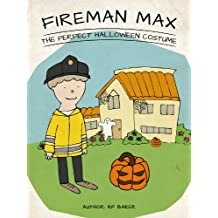 Fireman Max – The Perfect Halloween Costume (Book 5: The Adventures of Fireman Max Series - Stories for Kids Ages 4-8)