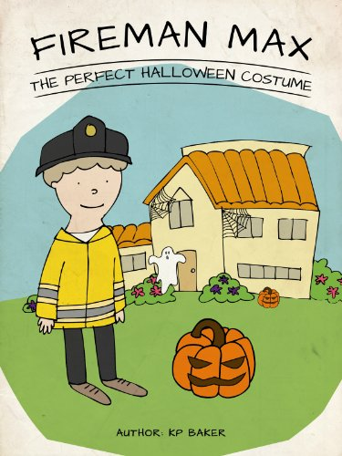 Fireman Max – The Perfect Halloween Costume (Book 5: The Adventures of Fireman Max Series - Stories for Kids Ages 4-8) -