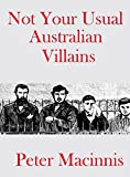Not Your Usual Australian Villains