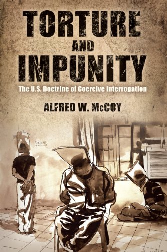 Torture and Impunity: The U.S. Doctrine of Coercive Interrogation (Critical Human Rights)