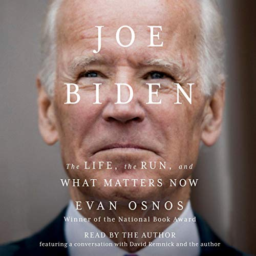 Book Cover: Joe Biden: The Life, the Run, and What Matters Now