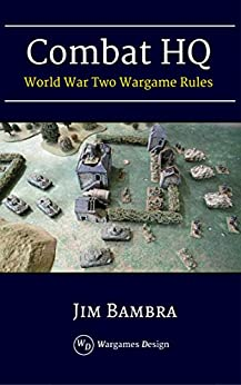 Combat HQ: World War Two Wargame Rules by [Bambra, Jim]