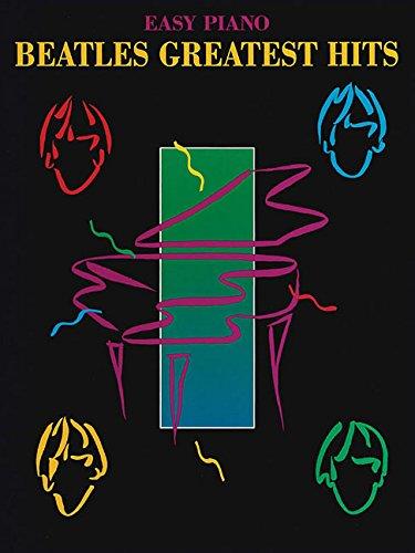 Beatles Greatest Hits [Easy Piano] (Hits Easy Piano Sheet Music)